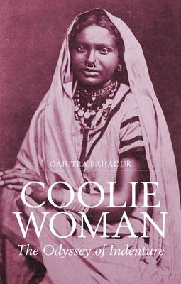Coolie Woman: The Odyssey of Indenture