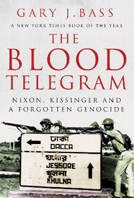 The Blood Telegram: Nixon, Kissinger and a Forgotten Genocide