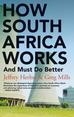 How South Africa Works: And Must Do Better