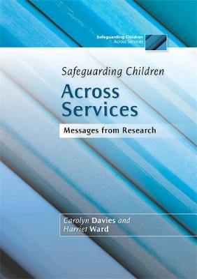 Safeguarding Children Across Services: Messages from Research