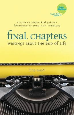 Final Chapters: Writings About the End of Life