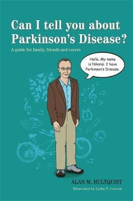 Can I tell you about Parkinson's Disease?: A guide for family, friends and carers
