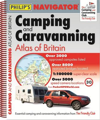 Philip's Navigator Camping and Caravanning Atlas of Britain: Spiral: 2014