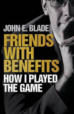 Friends with Benefits - How I Played the Game