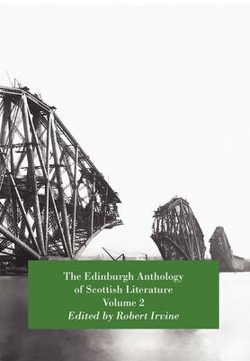 The Edinburgh Anthology of Scottish Literature Volume 2
