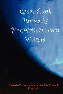 Great Short Stories by YouWriteOn.com Writers