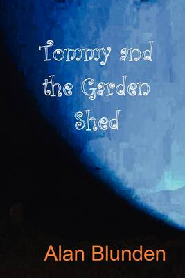 Tommy and the Garden Shed