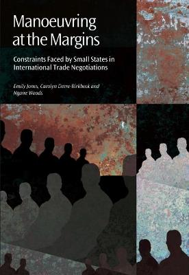 Manoeuvring at the Margins: Constraints Faced by Small States in International Trade Negotiations