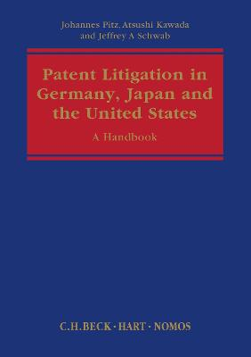 Patent Litigation in Germany, Japan and the United States: A Practitioner's Guide