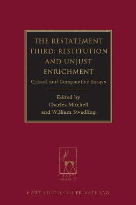 The Restatement Third: Restitution and Unjust Enrichment: Critical and Comparative Essays