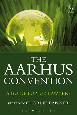 The Aarhus Convention: A Guide for UK Lawyers