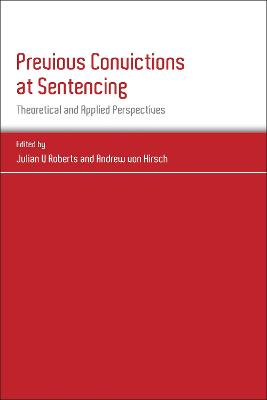 Previous Convictions at Sentencing: Theoretical and Applied Perspectives
