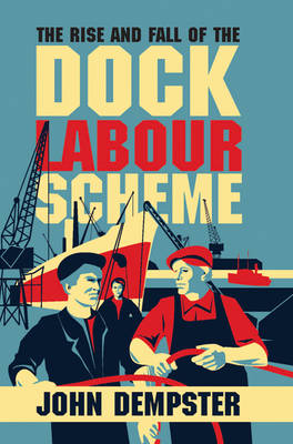 Rise and Fall of the Dock Labour Scheme