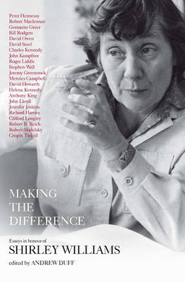 Making the Difference: Essays in Honour of Shirley Williams