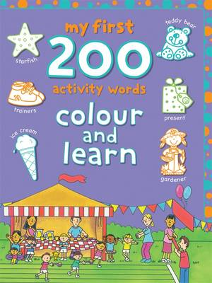My First 200 Activity Words: Colour and Learn