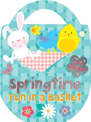Springtime Fun in a Basket: Colour, Activity, Stickers