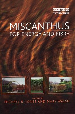 Miscanthus: For Energy and Fibre
