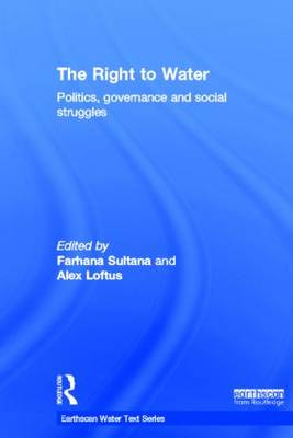 The Right to Water: Politics, Governance and Social Struggles