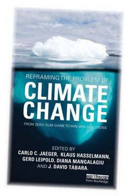Reframing the Problem of Climate Change: From Zero Sum Game to Win-Win Solutions