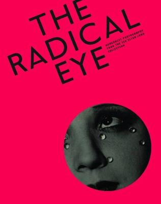 Radical Eye: Modernist Photography from the Sir Elton John Collection