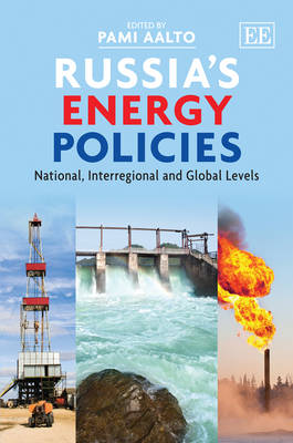 Russia'S Energy Policies: National, Interregional and Global Levels