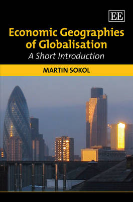 Economic Geographies of Globalisation: A Short Introduction