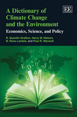 A Dictionary of Climate Change and the Environment: Economics, Science, and Policy