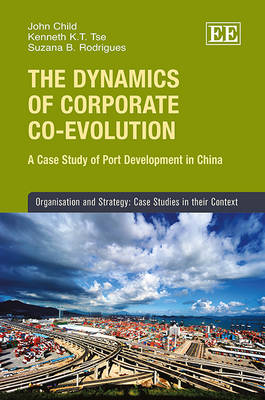 The Dynamics of Corporate Co-evolution: A Case Study of Port Development in China