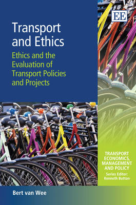 Transport and Ethics: Ethics and the Evaluation of Transport Policies and Projects