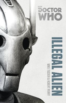 Doctor Who: Illegal Alien: The Monster Collection Edition