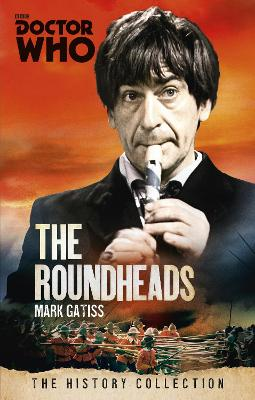 Doctor Who: the Roundheads: The History Collection