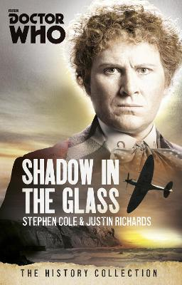 Doctor Who: The Shadow In The Glass: The History Collection