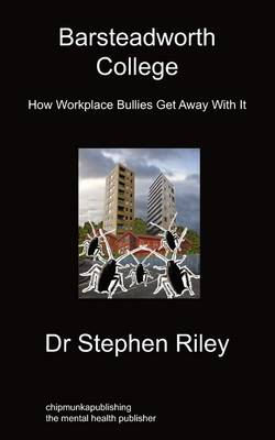 Barsteadworth College: How Workplace Bullies Get Away With It