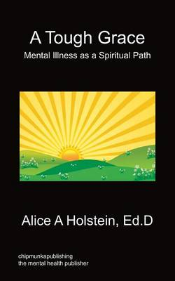 A Tough Grace - Mental Illness as a Spiritual Path