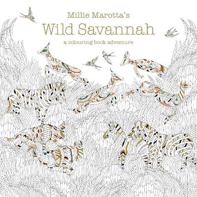 Millie Marotta's Wild Savannah: A Colouring Book Adventure