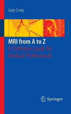 MRI from A to Z: A Definitive Guide for Medical Professionals
