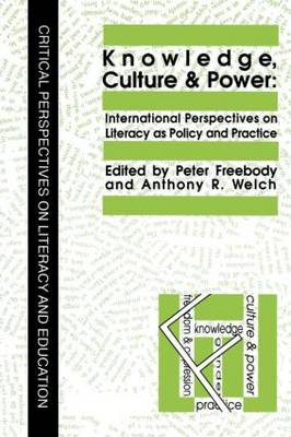Knowledge, Culture And Power: International Perspectives On Literacy As Policy And Practice