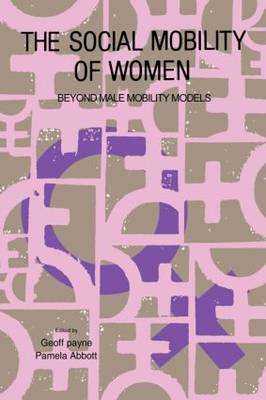 The Social Mobility Of Women: Beyond Male Mobility Models