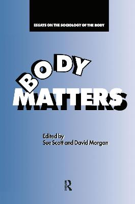 Body Matters: Essays On The Sociology Of The Body