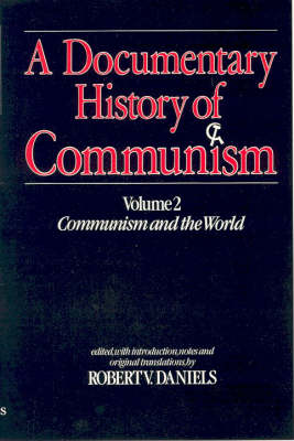 A Documentary History of Communism: v. 2: Communism and the World
