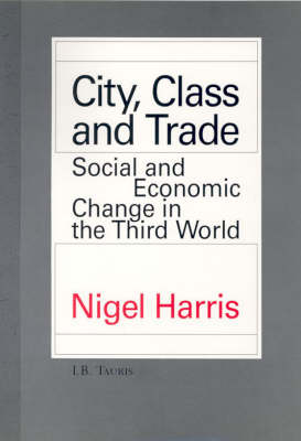 City, Class and Trade: Social and Economic Change in the Third World