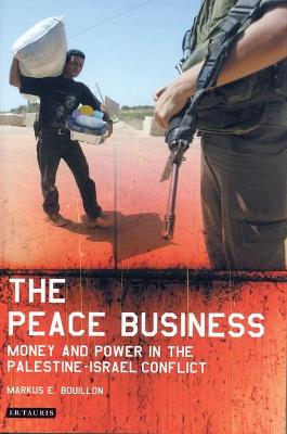 The Peace Business: Money and Power in the Palestine-Israel Conflict
