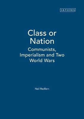 Class or Nation: Communists, Imperialism and Two World Wars: v. 2