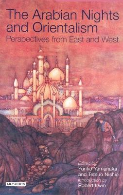 Arabian Nights and Orientalism: Perspectives from East and West