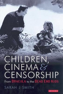 Children Cinema and Censorship: From Dracula to the Dead End Kids
