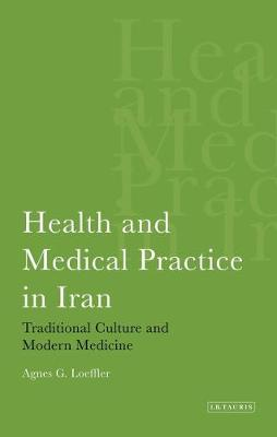 Health and Medical Practice in Iran: Traditional Culture and Modern Medicine