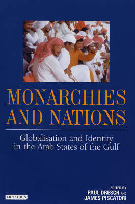 Monarchies and Nations: Globalization and Identity in the Arab States of the Gulf