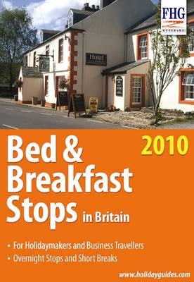 Bed and Breakfast Stops in Britain, 2010: 2010