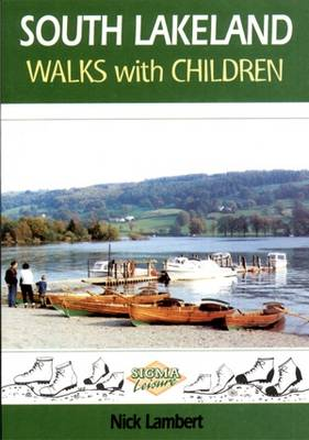 South Lakeland Walks with Children: Circular Walks for Parents and Children
