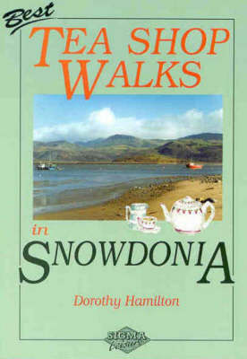 Best Tea Shop Walks in Snowdonia